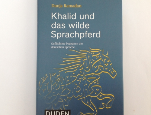"""Buch Tipp: """"Khalid und das wilde Sprachpferd – Geflüchtete begegnen der deutschen Sprache""""  von Dunja Ramadan, Duden 2018"""
